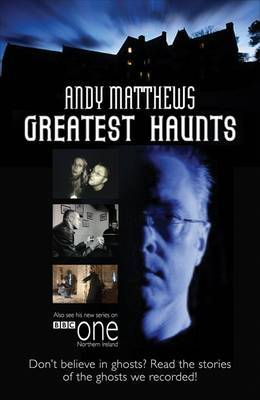 Andy Matthews' Greatest Haunts by Andy Matthews image