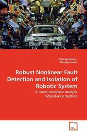 Robust Nonlinear Fault Detection and Isolation of Robotic System by Bibhrajit Halder image