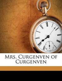 Mrs. Curgenven of Curgenven Volume 1 by (Sabine Baring-Gould
