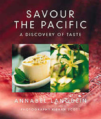 Savour the Pacific: Discovery of Taste by Annabel Langbein