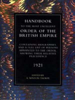 Handbook to the Most Excellent Order of the British Empire (1921) by A.Winton Thorpe