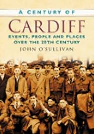 A Century of Cardiff by SULLIVAN
