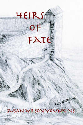 The Heirs of Fate by Susan Wilson Younkins