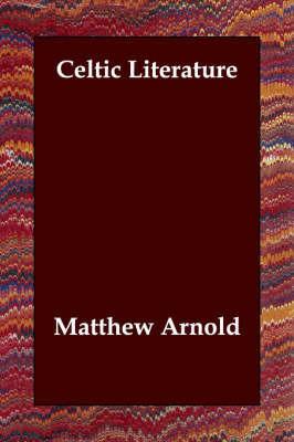 Celtic Literature by Matthew Arnold