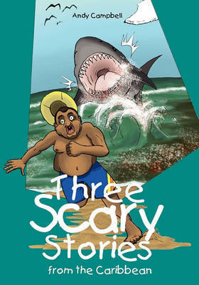 Three Scary Stories from the Caribbean by Andy Campbell