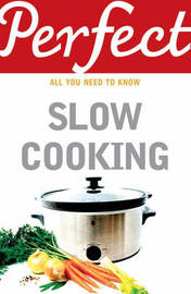 Perfect Slow Cooking by Elizabeth Brown