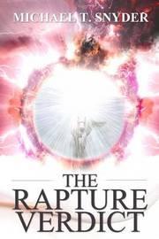 The Rapture Verdict by Michael Snyder