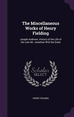 The Miscellaneous Works of Henry Fielding by Henry Fielding image