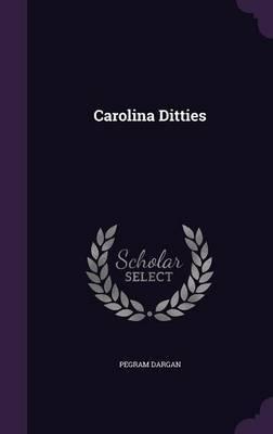 Carolina Ditties by Pegram Dargan
