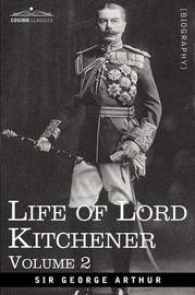 Life of Lord Kitchener, Volume 2 by George Arthur