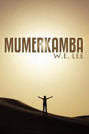 Mumerkamba by William E Lee