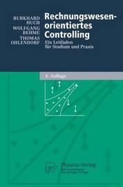 Rechnungswesen-Orientiertes Controlling: Ein Leitfaden F R Studium Und Praxis by Burkhard Huch