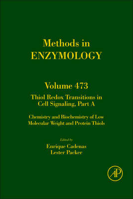 Thiol Redox Transitions in Cell Signaling, Part A: Volume 473
