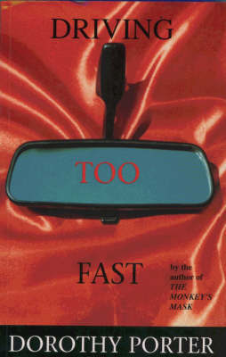 Driving Too Fast by Dorothy Porter image