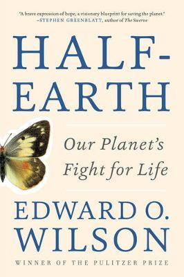 Half-Earth by Edward O. Wilson