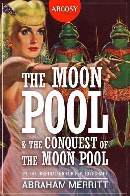 The Moon Pool & the Conquest of the Moon Pool by Abraham Merritt image