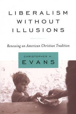 Liberalism without Illusions by Christopher H. Evans image
