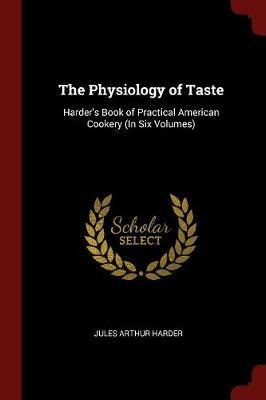 The Physiology of Taste by Jules Arthur Harder image