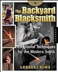 The Backyard Blacksmith by Lorelei Sims