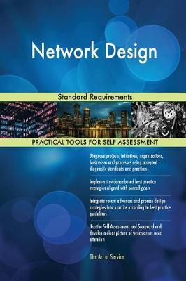 Network Design Standard Requirements by Gerardus Blokdyk