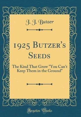 1925 Butzer's Seeds by J J Butzer
