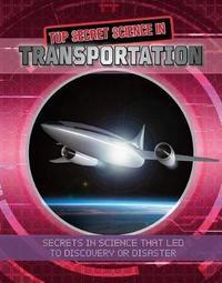 Top Secret Science in Transportation by Megan Kopp
