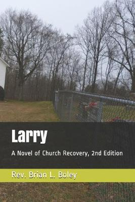 Larry by Rev Brian L Boley