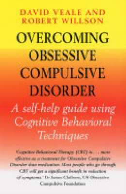 Overcoming Obsessive-Compulsive Disorder by David Veale