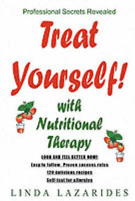 Treat Yourself with Nutritional Therapy: Look and Feel Better in Ten Days by Linda Lazarides
