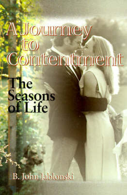 A Journey to Contentment by B. John Jablonski