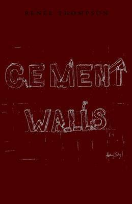 Cement Walls by Renie Thompson