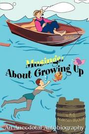 Musings: About Growing Up: An Anecdotal Autobiography by R.G. Andersen-Wyckoff image