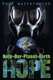Help-Our-Planet-Earth (Hope) by Paul Watterworth