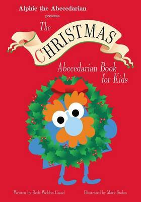 The Christmas Abecedarian Book for Kids by Dede Weldon Casad image