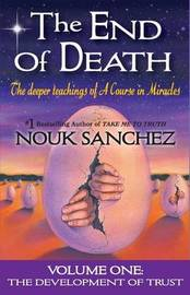 The End of Death by Nouk Sanchez