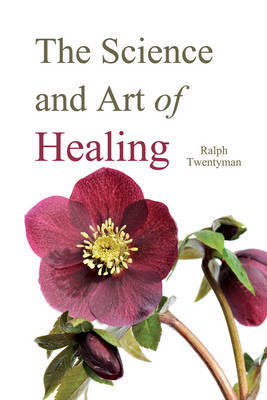 The Science and Art of Healing by Ralph Twentyman image