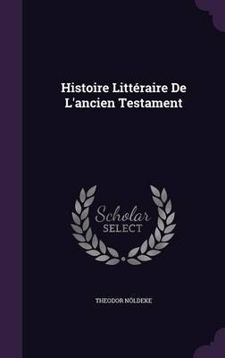 Histoire Litteraire de L'Ancien Testament by Theodor Noldeke image
