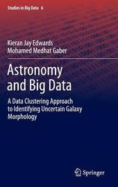Astronomy and Big Data by Kieran Jay Edwards