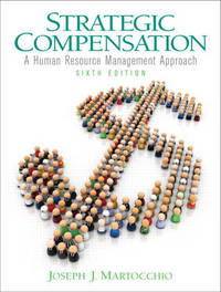 Strategic Compensation: A Human Resource Management Approach by Joe Martocchio image
