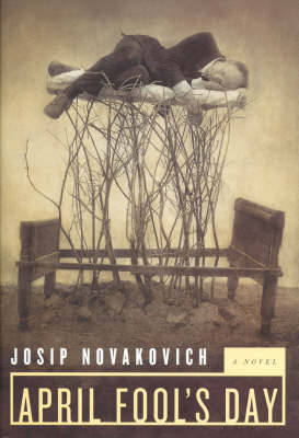 April Fool's Day by Josip Novakovich