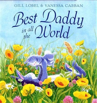 Best Daddy in all The World by Gillian Lobel