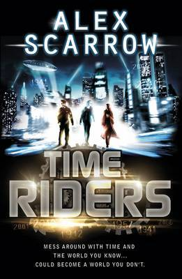 Time Riders (Time Riders #1) by Alex Scarrow image