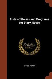Lists of Stories and Programs for Story Hours by Effie L. Power