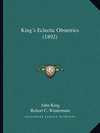 King's Eclectic Obstetrics (1892) by John King