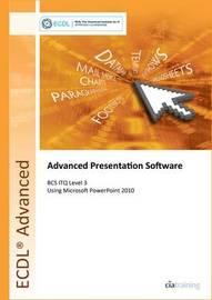 ECDL Advanced Syllabus 2.0 Module AM6 Presentation Using PowerPoint 2010 by CIA Training Ltd