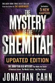 Mystery of the Shemitah Revised and Updated, The by Jonathan Cahn