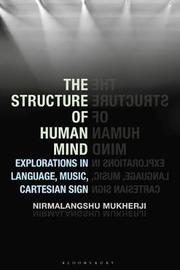 The Structure of the Human Mind by Nirmalangshu Mukherji