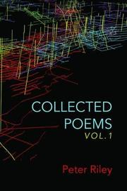 Collected Poems, Vol. 1 by Peter Riley