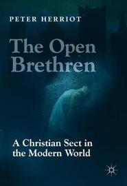 The Open Brethren: A Christian Sect in the Modern World by Peter Herriot