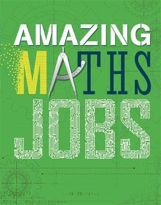 Amazing Jobs: Amazing Jobs: Maths by Colin Hynson